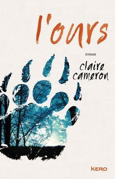 "The beautiful cover of Claire Cameron's ""The Bear,"" all the way from France. Coming out from Editions Kero next week"