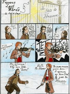 """Famous Last Words: Page 1 by ink-n-imp - John Adams last words were """"And Jefferson survives"""", since he thought that Jefferson had survived him. Not so; this is his possible reaction upon reaching Heavan..."""