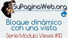 Drupal Views #10 - Crear un bloque dinámico con views