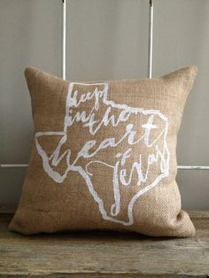 "Burlap Pillow- ""Deep in the Heart of Texas"",State of Texas, Custom Made to Order"