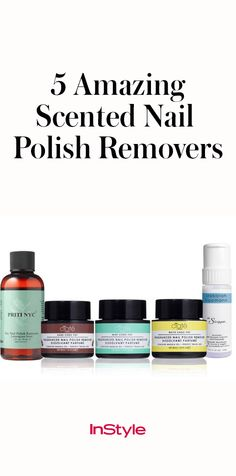 These Scented Nail Polish Removers Make Changing Your Lacquer a Luxury