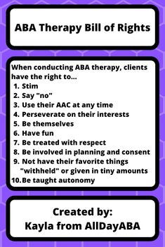 No matter what age your client is, they have rights and those rights should be respected. This ABA Therapy Bill of Rights is meant to give therapists a starting point to consider their practices and how those practices i. Aba Therapy For Autism, Aba Therapy Activities, Applied Behavior Analysis, Bill Of Rights, Cognitive Behavioral Therapy, School Psychology, Social Skills, Special Education, School