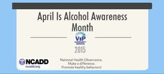 VIP recognizes Alcohol Awareness Month to promote healthy behaviors.
