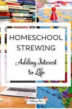Homeschool Strewing: Adding Interest to Life