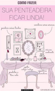 Como fazer sua penteadeira ficar linda.  http://nathaliakalil.com.br/como-fazer-sua-penteadeira-ficar-linda/