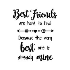 Best Friends Are Hard To Find - Crafty Canada Studio Best Friends Forever Quotes, Best Friend Quotes Funny, Besties Quotes, Cute Quotes, Funny Quotes, Qoutes About Best Friends, Best Friend Birthday Quotes, Best Friend Quotes Meaningful, Lesbian Quotes