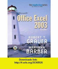 Exploring Microsoft Excel 2003, Vol. 1 and Student Resource CD Package (10th Edition) (9780131791237) Robert T. Grauer, Maryann Barber , ISBN-10: 0131791230  , ISBN-13: 978-0131791237 ,  , tutorials , pdf , ebook , torrent , downloads , rapidshare , filesonic , hotfile , megaupload , fileserve