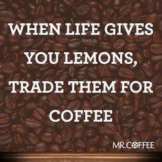 Coffee helps make any situation better! #coffee #quotes @Nancy Usher Burgoyne Lovers Magazine #coffeequotes