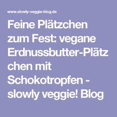 Feine Plätzchen zum Fest: vegane Erdnussbutter-Plätzchen mit Schokotropfen - slowly veggie! Blog