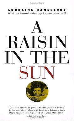 A Raisin in the Sun: Lorraine Hansberry, Robert Nemiroff