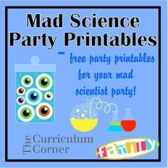 FREE mad scientist birthday party printables!  Includes candy bar wrappers, water bottle labels and treat bags.  Just download the free PDFs and print!  All from www.thecurriculumcornerfamily.com.