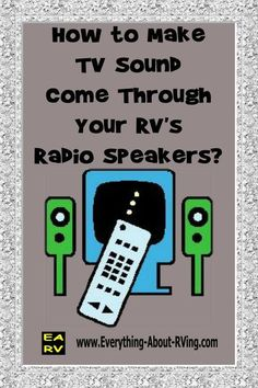 Here is our answer to: How Do I Make My RV's TV Sound Come Through My RV's Radio Speakers? Below you will find two sets of instructions; the first is for radios with auxiliary connections and the second is for radios...Read More: http://www.everything-about-rving.com/how-do-i-make-my-rvs-tv-sound-come-through-my-rvs-radio-speakers.html