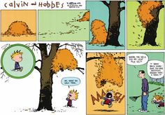 Calvin and Hobbes, FALL - My, what an ugly tree? AAAGH! | Where the heck did my leaf pile go?!