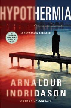 Hypothermia: A Thriller (An Inspector Erlendur Series) by Arnaldur Indridason, http://www.amazon.com/dp/B003P9WEKW/ref=cm_sw_r_pi_dp_ukmGqb135ZFQJ
