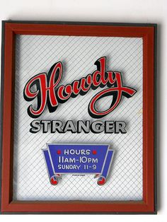Howdy Stranger Sign by Gary Martin Signs, via Flickr