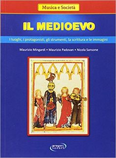 Libreria Medievale: Il Medioevo: i luoghi, i protagonisti, gli strumen...