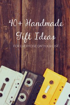 40 Handmade Gift Ideas for Everyone On Your List