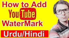 How to add watermark to youtube video in urdu | Tip by take lecture in u...