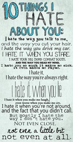 10 Things I Hate About You, Yeah it's tru I heat so damn much!