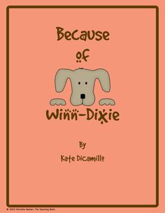 This is a custom written literature unit to be used with Because of Winn-Dixie by Kate DiCamillo.