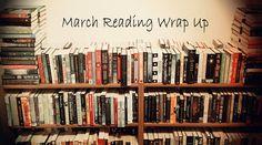Tara's Book Addiction: March 2017 Reading Wrap Up #reading #readingwrapup #bookblog #books