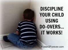 The do-over method of child discipline actually teaches children appropriate behavior by repetition of the right way. TRY THIS! via Foster2Forever.com