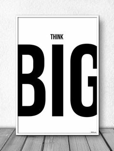 Think big. Whether you're planning a new business or running an existing business: think big, think global. Think Big, The Words, Words Quotes, Life Quotes, Sayings, Frog Quotes, Life Is Too Short Quotes, Life Lesson Quotes, Life Is Short