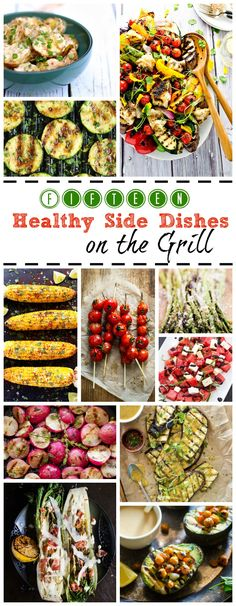 Father's Day is coming up. Get inspired by these 15 amazingly delicious and healthy side dishes on the grill! gardeninthekitchen.com