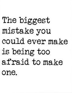 Don't let fear dictate how you live your life! It'll prevent you from accomplishing great things you're capable of!