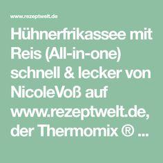 Hühnerfrikassee mit Reis (All-in-one) schnell & lecker von NicoleVoß auf www.rezeptwelt.de, der Thermomix ® Community