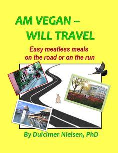 Am #Vegan Will #Travel #eBook by Dulcimer Nielsen