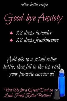 Acupressure Stress Roller Bottle Recipe / Blend Good Bye Anxiety Essential Oil Roller Blend Combinations, Blends, And Recipes. Favorite Roller Bottle Recipes And Guides Essential Oils For Anxiety, Essential Oils Guide, Essential Oil Uses, Doterra Essential Oils, Frankincense Essential Oil, Roller Bottle Recipes, Essential Oil Diffuser Blends, Aromatherapy Oils, Aromatherapy Recipes