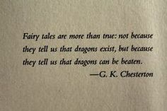 Fairy Tales    http://ladygrey23.wordpress.com/2012/05/09/why-i-love-lewis-tolkien-chesterton-and-fairy-tales/