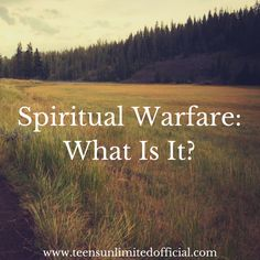 Spiritual Warfare: What Is It?