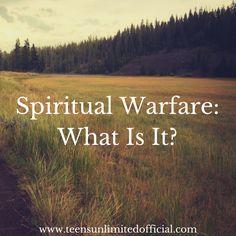 Spiritual Warfare: What Is It?