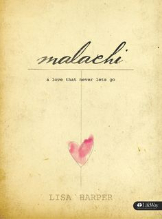 Lisa Harper's new study Malachi is available for purchase!