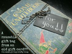 Upcycling Gift Cards-Use chalk board paint-instant gift tags! Rustic Crafts, Plastic Card, Recycled Crafts, Handmade Crafts, Paper Decorations, Craft Items, Diy Craft Projects, Diy Gifts, Diy Presents