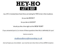 Would you like a free night out in the new year? We're looking for audience members for a new RTE 2 TV show: