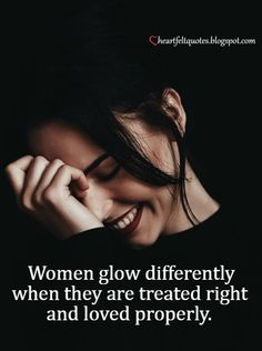 Heartfelt Love And Life Quotes: Women glow differently when they are treated right and loved properly. Girly Quotes, True Quotes, Qoutes, Positive Words, Positive Quotes, Leaf Quotes, Different Quotes, Deep, True Words