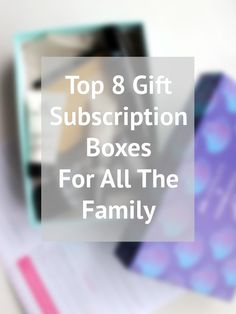 Best Gift Subscriptions Boxes for all the family. Christmas gifts with some thoughtful ideas.