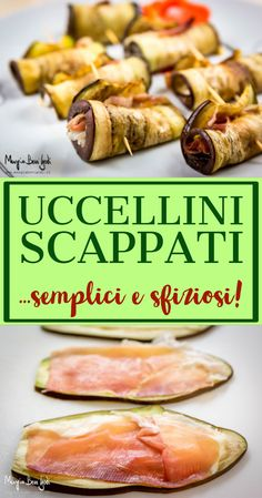Uccellini scappati The escaped birds are a poor cuisine dish very different from region to region. Italian Appetizers, Best Dinner Recipes, Eat Smart, Light Recipes, Quick Easy Meals, Food Photo, Vegetable Recipes, Family Meals, Italian Recipes
