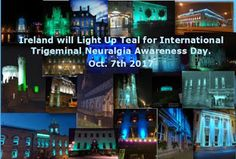Trigeminal Neuralgia Ireland: Ireland will Light Up Teal on October 7th 2017!
