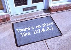 Theres No Place Like 127.0.0.1 Doormat | $59.99   No Place Like Home mat,  is your home's  Longitude Latitude