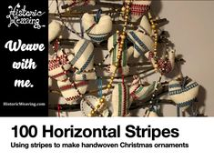 100 Horizontal Stripes Project – using stripes to create handwoven Christmas ornaments – Historic Weaving