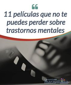 11 películas que no te puedes perder sobre trastornos mentales Las películas tienen la #virtud de ponerle voz a toda clase de #experiencias de lo más #variopintas. #Películas