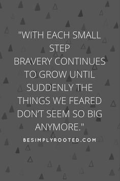 Brave quote - besimplyrooted.com