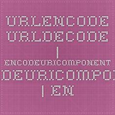 urlencode - urldecode | encodeURIComponent - decodeURIComponent | encodeURI - decodeURI | escape - unescape