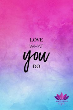 Love what you do - #positivequotes #quotes #creativequotes #inspirationalquotes #goodvibes #positivevibes #inspiration