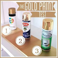 Every try to find that perfect gold paint? Now we have the answer right here! The Gold Spray Paint Test Best Gold Spray Paint, Gold Paint, Silver Spray, Spray Painting, Painting Tips, Painting Techniques, Painting Walls, Rustoleum Metallic, Do It Yourself Organization