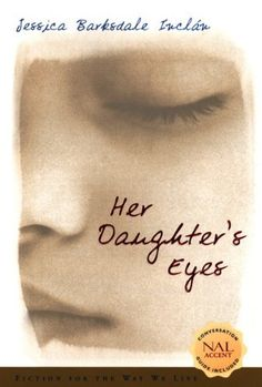 Her Daughter's Eyes by Jessica Barksdale Inclan, http://www.amazon.com/dp/B0051ZN10A/ref=cm_sw_r_pi_dp_2NDUrb0D8EN99